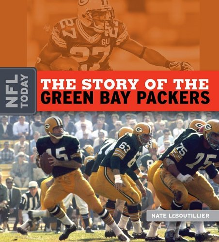 Download The Story of the Green Bay Packers (NFL Today (Creative)) ebook