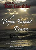 A Voyage Beyond Reason, Tom Gauthier, 1432712349