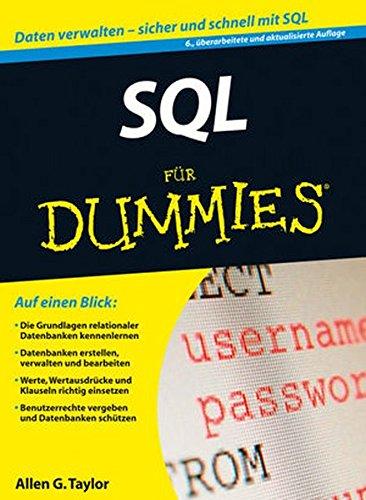 SQL für Dummies Taschenbuch – 11. Dezember 2013 Allen G. Taylor Reinhard Engel SQL für Dummies 3527710205
