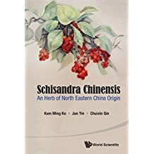 Schisandra Chinensis:An Herb of North Eastern China Origin