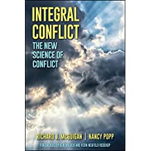Integral Conflict: The New Science of Conflict (SUNY series in Integral Theory)