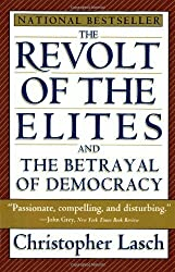 The Revolt of the Elites and the Betrayal of Democracy by Christopher Lasch (27-Mar-1996) Paperback