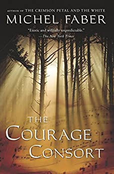 The Courage Consort by [Faber, Michel]