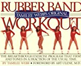 Tamilee Webb's Original Rubber Band Workout, Tamilee Webb, 0894800566
