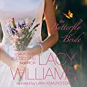 The Butterfly Bride: Lone Star Brides, Book 3 Audiobook by Lacy Williams Narrated by Lara Asmundson