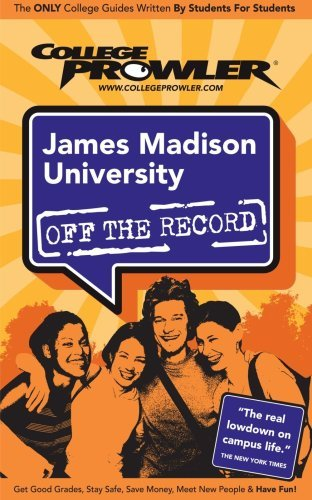 James Madison University: Off the Record - College Prowler by Sylva Florence (2006-07-01)
