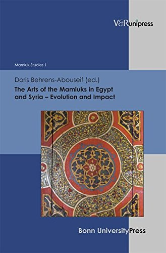 The Arts of the Mamluks in Egypt and Syria - Evolution and Impact (Mamluk Studies, Band 1)