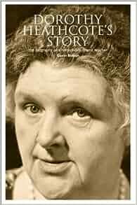 Dorothy Heathcote's Story: The Biography of a Remarkable Drama Teacher