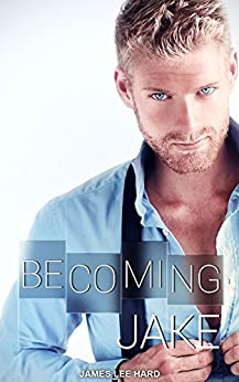 Becoming Jake by [Hard, James Lee]