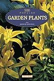 500 Popular Garden Plants for American Gardens, , 0764108506