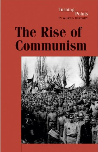 The Rise of Communism (Turning Points in World History) PDF