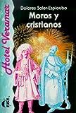 Moros y Cristianos, Dolores Soler-Espiauba, 848709984X