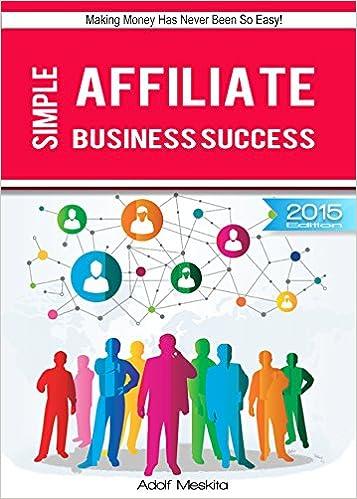 Téléchargement de livres en français Simple Affiliate Business Success: Making Money Has Never Been So Easy! en français PDF iBook