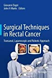 Surgical Techniques in Rectal Cancer: Transanal, Laparoscopic and Robotic Approach