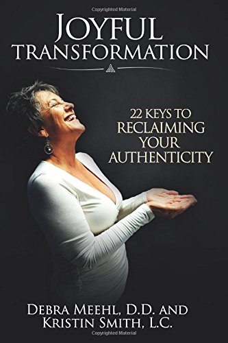 Joyful Transformation: 22 Keys to Reclaiming Your Authenticity