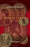 A Descriptive Catalogue of Rare and Unedited Roman Coins : From the Earliest Period of the Roman Coinage, to the Extinction of the Empire under Constantinus Paleologos: with Numerous Plates from the Originals, Akerman, John Yonge, 1402192258