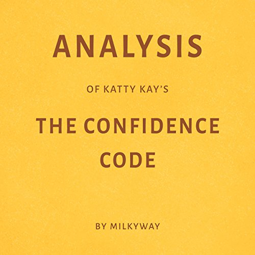 Analysis of Katty Kay's The Confidence Code