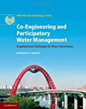 Co-Engineering and Participatory Water Management, Daniell, Katherine, 1107012317