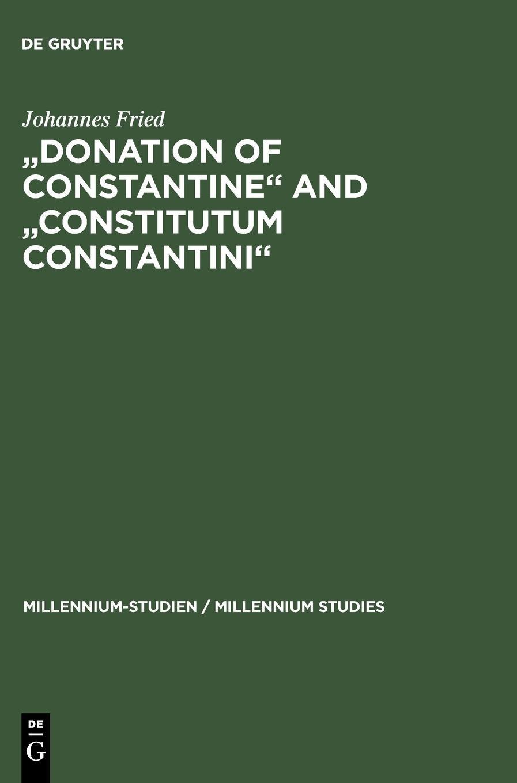 """Download """"Donation of Constantine"""" and """"Constitutum Constantini"""" (Millennium-studien / Millinnium Studies) PDF"""