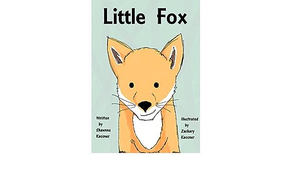 Little Fox Kindle Edition By Kassner Shawnna Kassner Zachary Children Kindle Ebooks Amazon Com