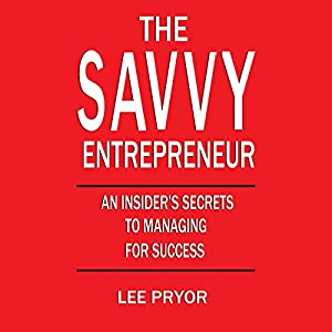 The Savvy Entrepreneur: A Guide to Running Your Fast-Growing Business [Tips for Investors and Entrepreneurs] Audiobook