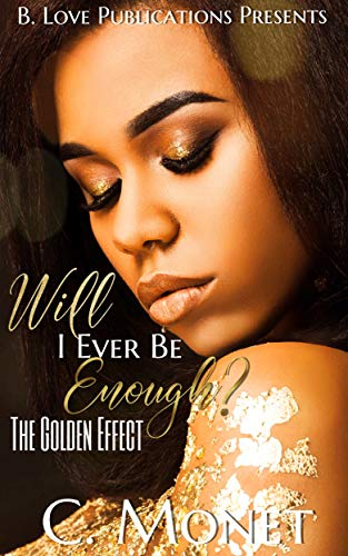 Will I Ever Be Enough?: The Golden Effect