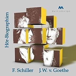 Goethe und Schiller: Zwei Biographien