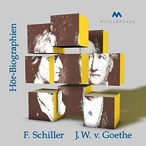 Goethe und Schiller: Zwei Biographien Hörbuch