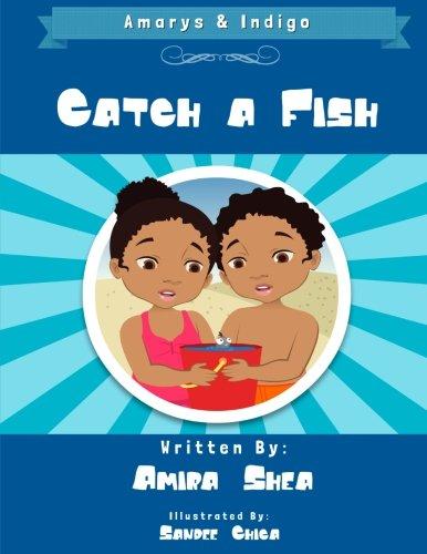 Indigo Fish - Amarys & Indigo - Catch a Fish! (The Adventures of Amarys & Indigo) (Volume 2)