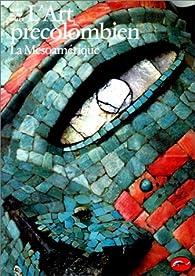 L'art précolombien la mésoamérique par Mary Ellen Miller