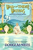 War of Three Waters: The Watershed Trilogy 3