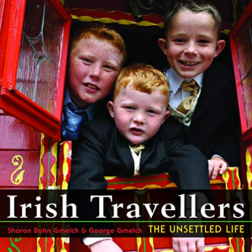 - Irish Travellers: The Unsettled Life