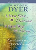 A New Way of Thinking, a New Way of Being, Wayne W. Dyer, 1401921515