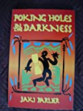 Front cover for the book Poking Holes in the Darkness by Jaki Parlier