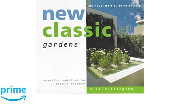 New Classic Gardens Formality Redefined For Today S Gardener The