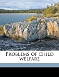 Problems of Child Welfare, George B. B. 1876 Mangold, 1176488384