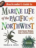 Beachcomber's Guide to Marine Life of the Pacific Northwest, Thomas M. Niesen, 0884151328