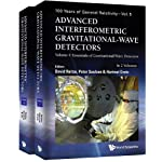 Advanced Interferometric Gravitational-wave Detectors: Essentials of Gravitational Wave Detectors / Advanced Ligo…