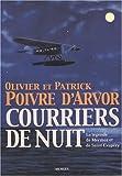 Image de Courriers de Nuit- La Légende de Mermoz et de Saint-Exupéry