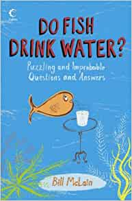Do fish drink water collins bill mclain 9780007240494 for Do fish drink water