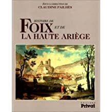 HISTOIRE DE FOIX ET DE LA HAUTE-ARIÔGE