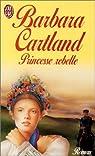 La Princesse rebelle par Cartland