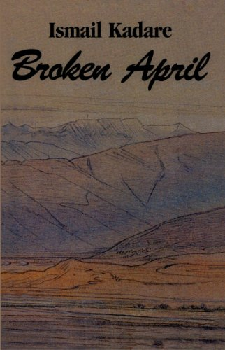 Broken april kindle edition by ismail kadare romance kindle broken april by kadare ismail fandeluxe Choice Image
