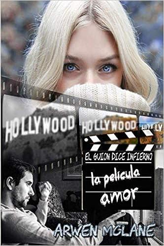 El guión dice infierno; la película, amor - Arwen McLane (Rom) 51PTA2MqofL._SX331_BO1,204,203,200_