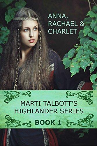 Marti Talbott's Highlander Series 1 (Anna, Rachel & Charlet) by [Talbott, Marti]