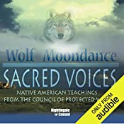 Sacred Voices: Native American Teachings from the Council of Protected Words   Wolf Moondance