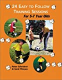 img - for 24 Easy to Follow Practice Sessions for Players Ages 5 to 7 by Peter Schreiner (2000-09-02) book / textbook / text book