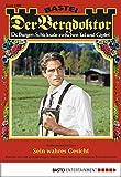 Der Bergdoktor - Folge 1889: Sein wahres Gesicht (German Edition)