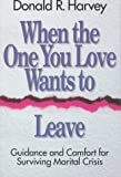 When the One You Love Wants to Leave, Donald R. Harvey, 0801043859