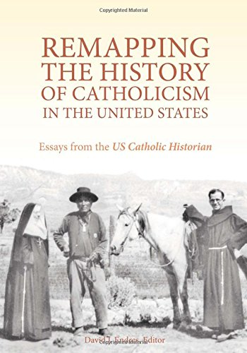 Download Remapping the History of Catholicism in the United States: Essays from the U.S. Catholic Historian pdf